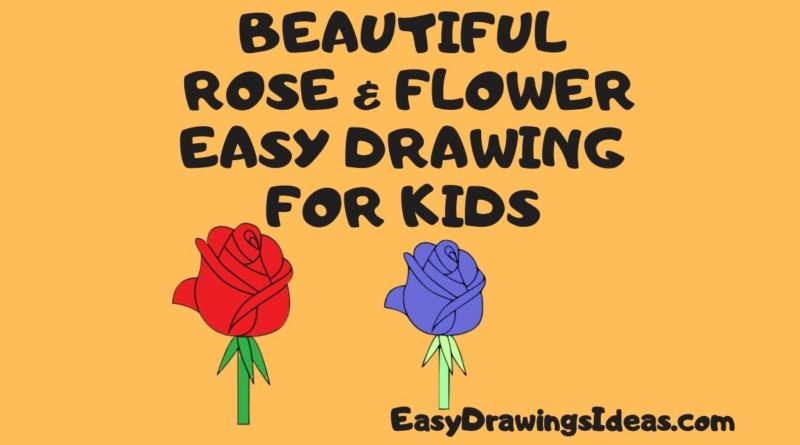 BEAUTIFUL ROSE & FLOWER EASY DRAWING FOR KIDS