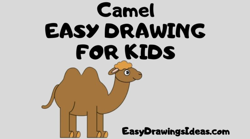 Easy Drawings step by step easy camel drawing FOR KIDS
