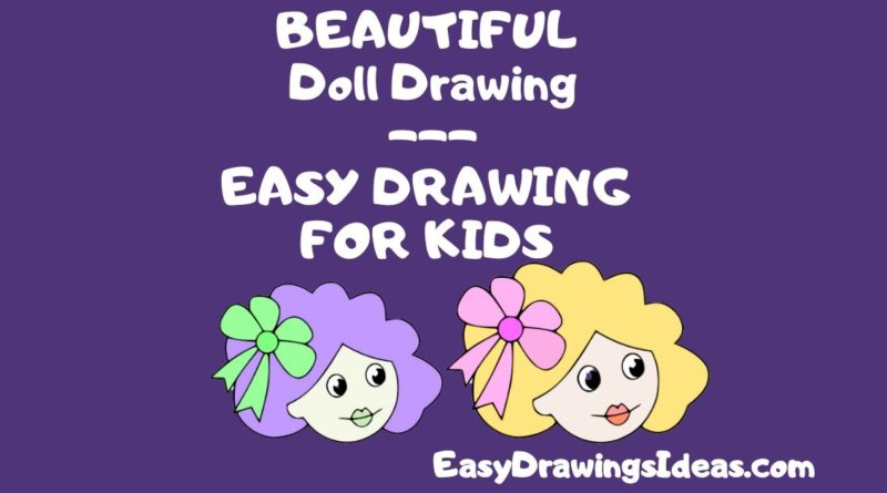Step by Step Drawing Tutorial For Kids Learn How to Draw a doll (1)