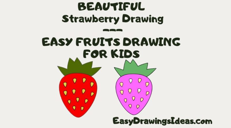 Step by Step Drawing Tutorial For Kids Learn How to Draw a strawberry