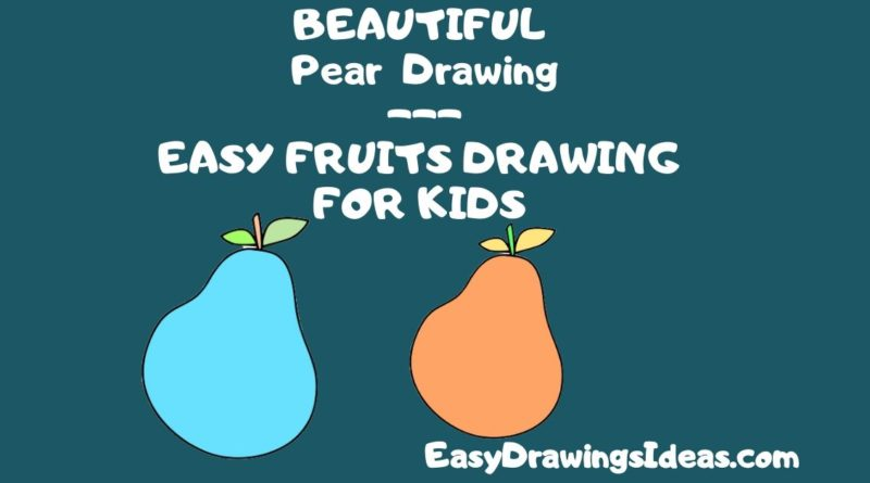 Step by Step Fruit Drawing Tutorial For Kids Learn How to Draw an Pear