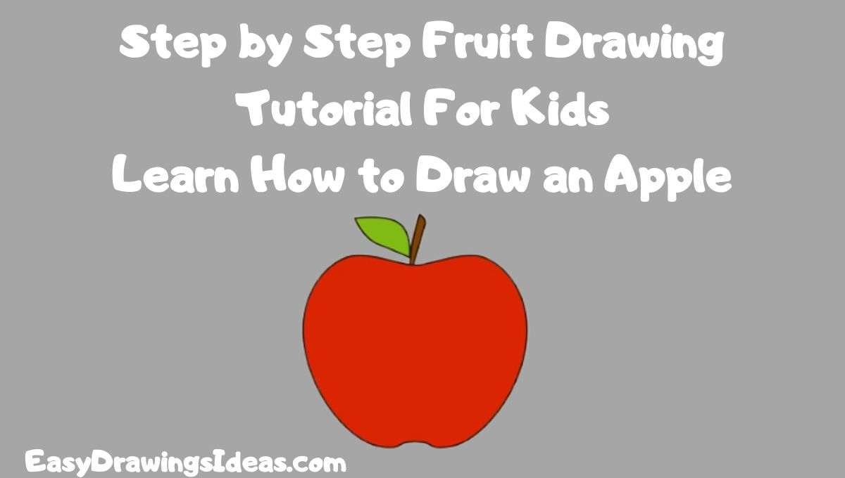 step by Step Drawing Tutorial For Kids Learn How to Draw an apple